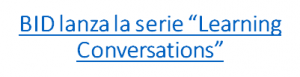 "BID lanza la serie ""Learning Conversations"""